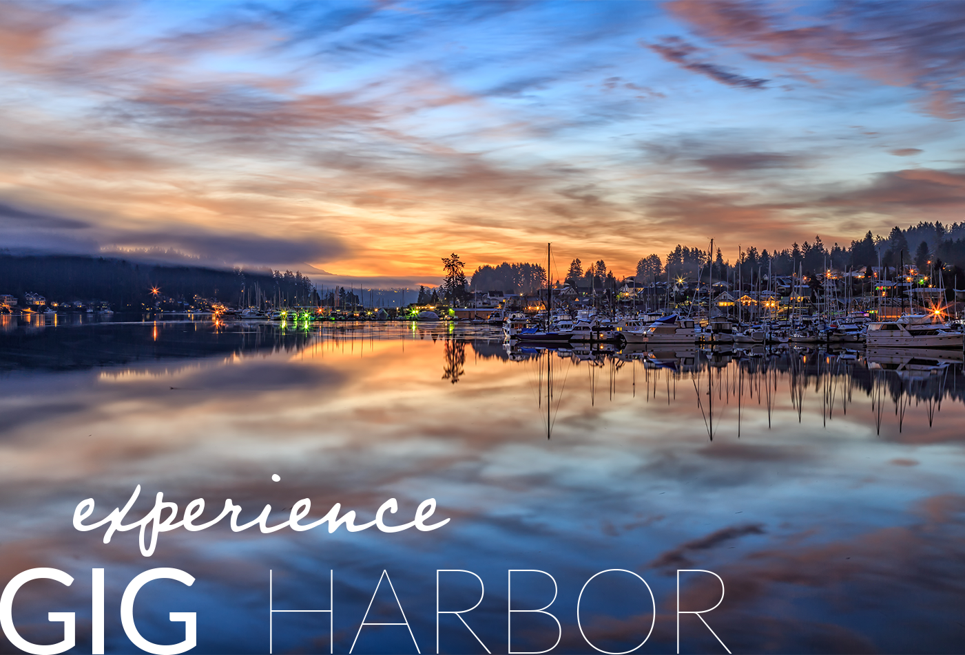 "Gig Harbor at sunset with text overlayed ""Experience Gig Harbor"""